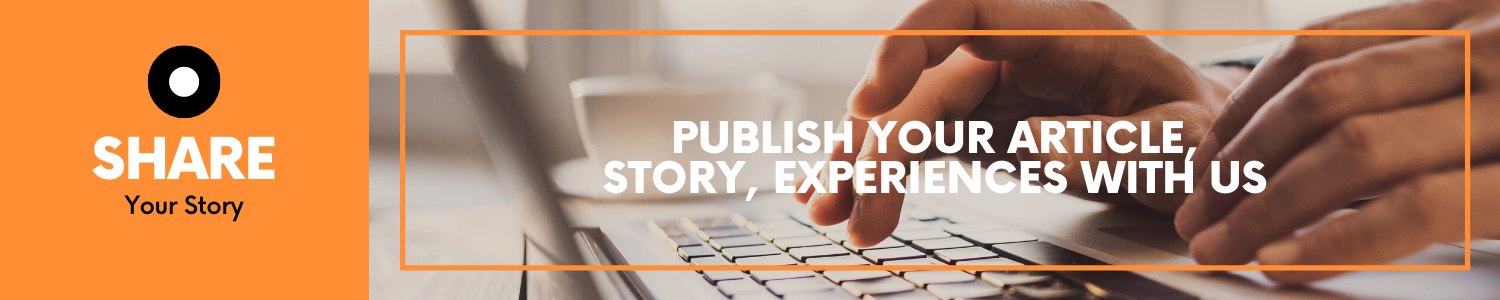 Publish Your Article story Experiences with us